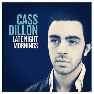 Cass Dillon - Late Night Mornings