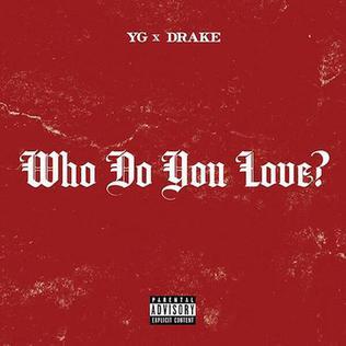 YG x Drake - Who Do You Love
