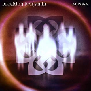 Breaking Benjamin - Aurora