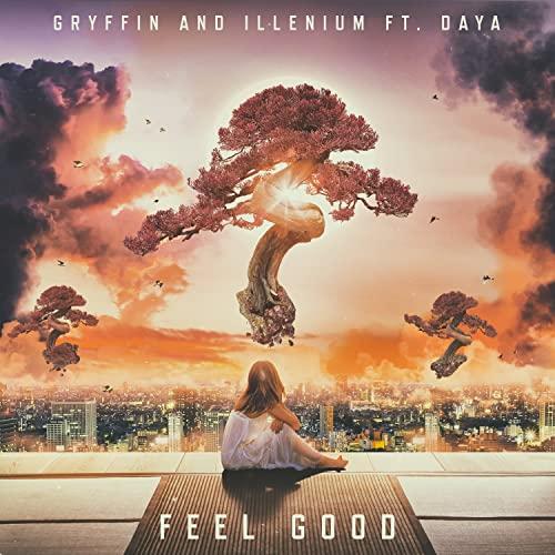 Gryffin/Illenium - Feel Good (Ft. Daya)