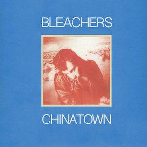 Bleachers - Chinatown