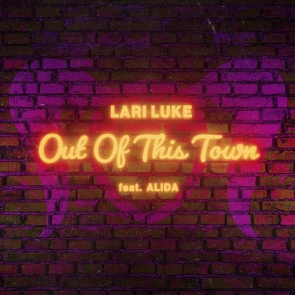 Lari Luke - Out Of This Town (Ft. Alida)