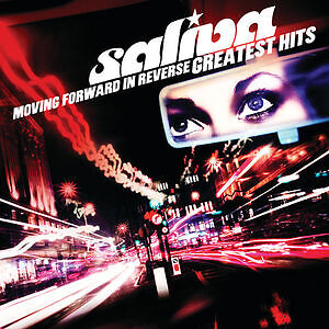 Saliva- Moving Forward in Reverse: Greatest HIts