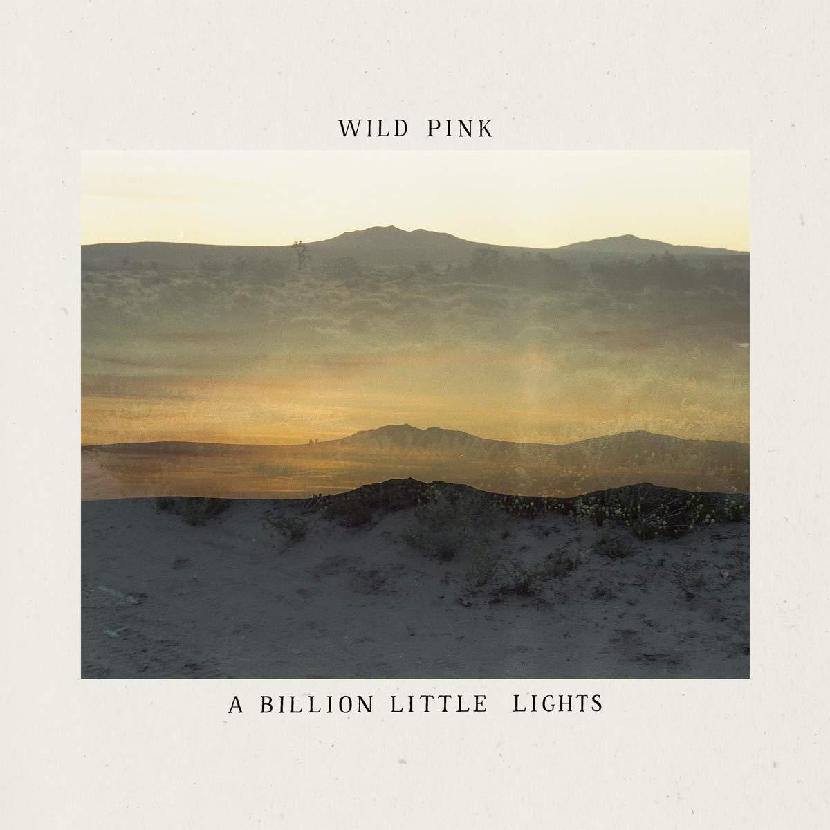 Wild Pink - A Billion Little Lights