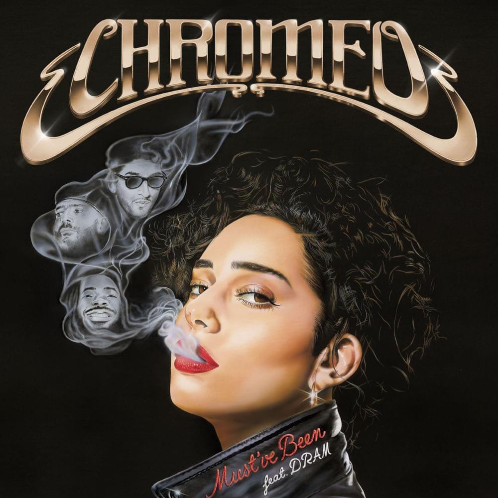 Chromeo - Must've Been
